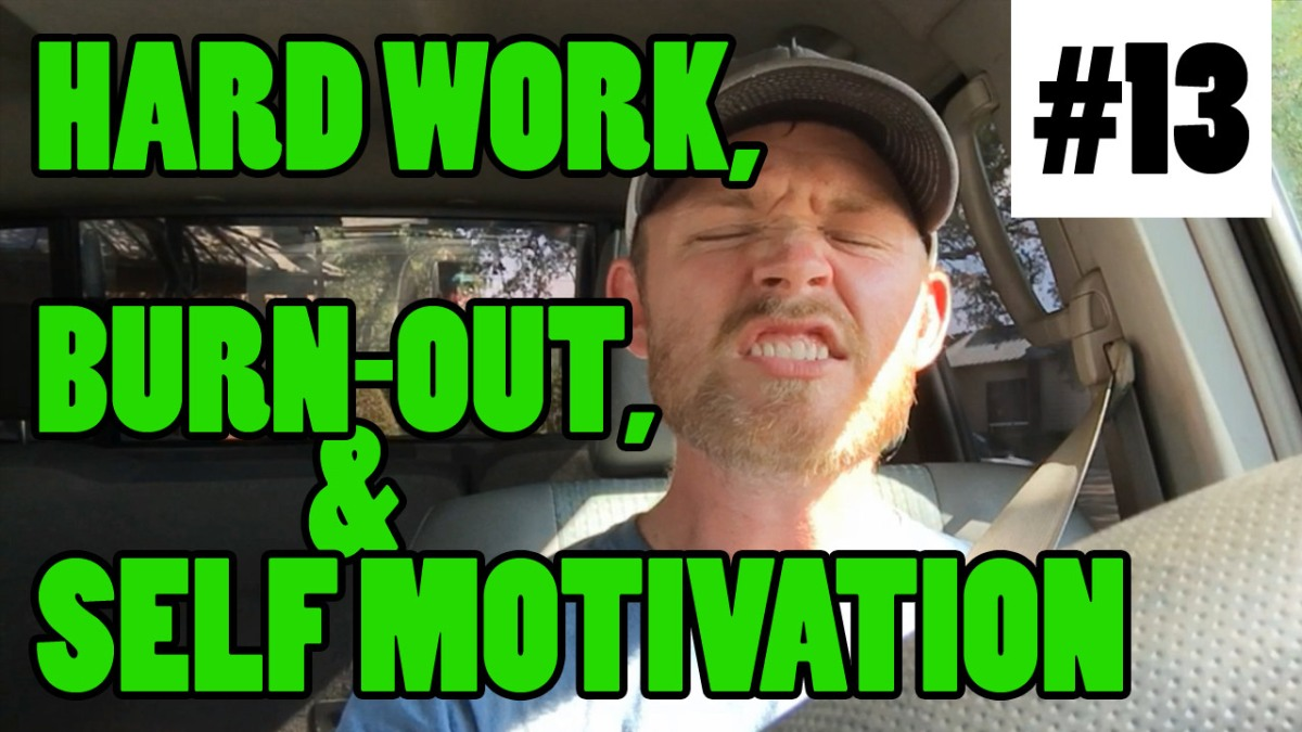 Episode 13 - Hard Work, Burnout, & Self-Motivation
