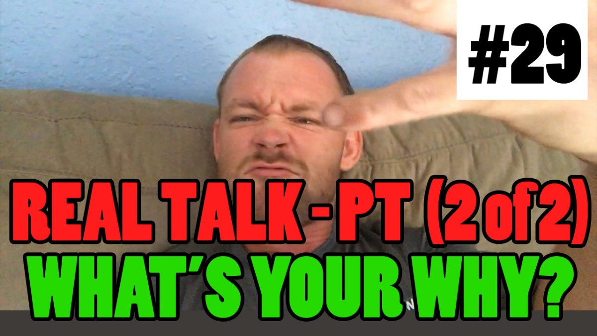 Episode 29 - Real Talk (Part 2 of 2) - WHAT'S YOUR WHY?